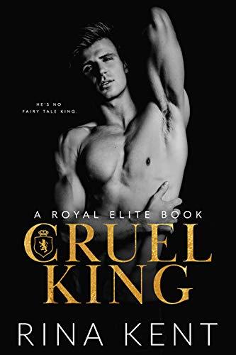 Cruel King: A Dark New Adult Romance (Royal Elite)