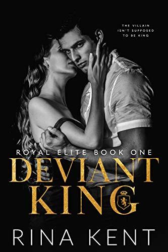Deviant King: A Dark High School Bully Romance (Royal Elite...