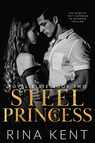 Steel Princess: A Dark High School Bully Romance (Royal...