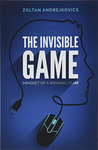 The Invisible Game: Mindset of a Winning Team