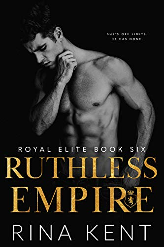 Ruthless Empire: A Dark Enemies to Lovers Romance (Royal...