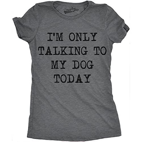Womens Only Talking to My Dog Today Funny Shirts Dog Lovers...