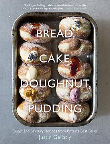 Bread, Cake, Doughnut, Pudding: Sweet and Savoury Recipes...