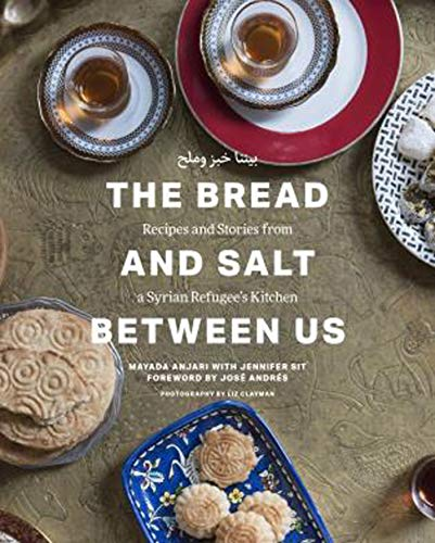 The Bread and Salt Between Us: Recipes and Stories from a...