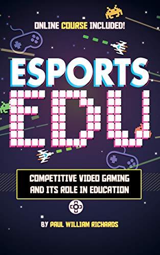 Esports in Education: Exploring Educational Value in Esports...