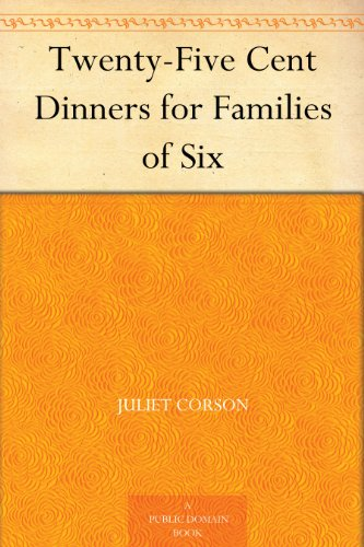 Twenty-Five Cent Dinners for Families of Six