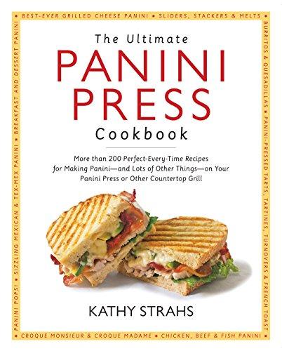 The Ultimate Panini Press Cookbook: More Than 200...