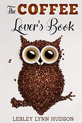 The Coffee Lover's Book: Essential World Coffee Guide –...