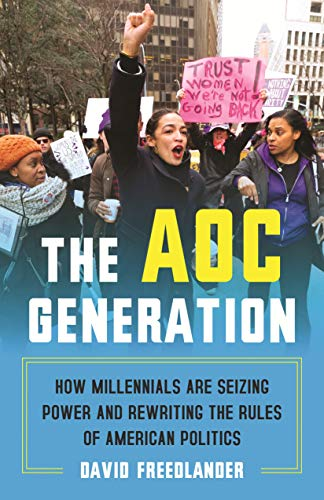 The AOC Generation: How Millennials Are Seizing Power and...