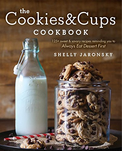 The Cookies & Cups Cookbook: 125+ sweet & savory recipes...