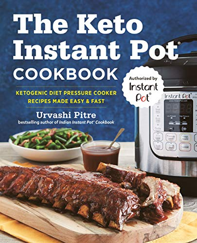 The Keto Instant Pot Cookbook: Ketogenic Diet Pressure...