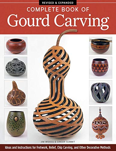Complete Book of Gourd Carving, Revised & Expanded: Ideas...