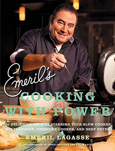 Emeril's Cooking with Power: 100 Delicious Recipes Starring...