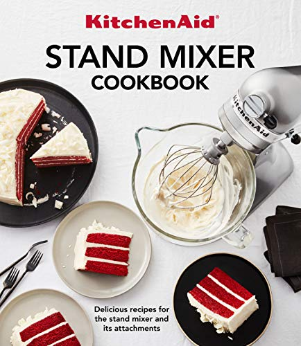 KitchenAid Stand Mixer Cookbook: Delicious Recipes for the...