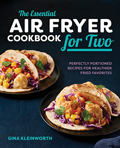 The Essential Air Fryer Cookbook for Two: Perfectly...