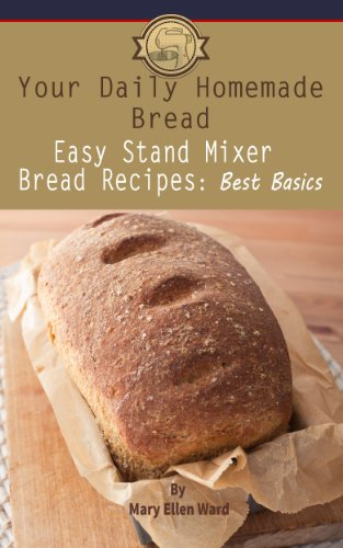 Easy Stand Mixer Bread Recipes: Best Basics (Your Daily...