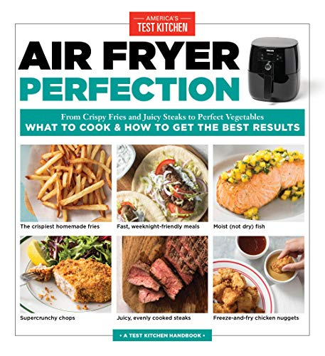 Air Fryer Perfection: From Crispy Fries and Juicy Steaks to...