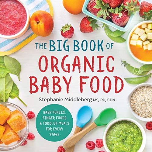 The Big Book of Organic Baby Food: Baby Purées, Finger...
