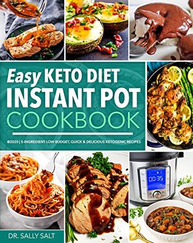 Easy Keto Diet Instant Pot Cookbook @2020: 5-Ingredient Low...