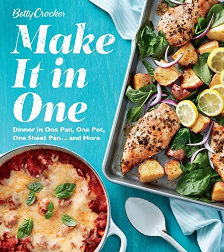 Betty Crocker Make It in One: Dinner in One Pan, One Pot,...