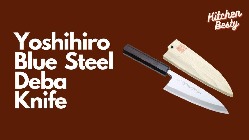 Yoshihiro Blue Steel-The Best Japanese Deba Knife